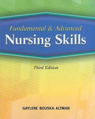Fundamental & Advanced Nursing Skills By Altman, Gaylene Bouska (EDT)/ Kerestzes, Patricia, Ph.D. (EDT)/ Wcisel, Mary A. (EDT)