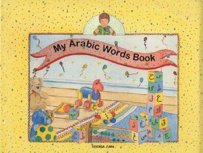 My Arabic Words Book By Juma, Siddiqa